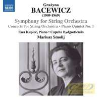 Bacewicz: Symphony for String Orchestra; Concerto for String Orchestra; Piano Quintet 1