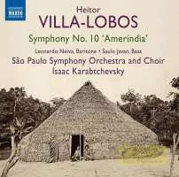 "Villa-Lobos: Symphony No. 10 ""Amerindia"""