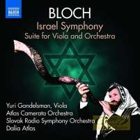 Bloch: Israel Symphony; Suite for Viola and Orchestra