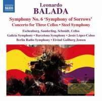 Balada: Symphony No. 6; Concerto for Three Cellos; Steel Symphony