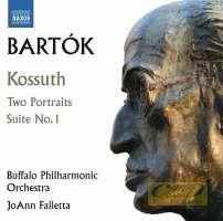 Bartok: Kossuth - Symphonic Poem; Two Portraits; Suite No. 1