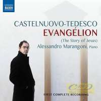 Castelnuovo-Tedesco: Evangélion (The Story of Jesus)