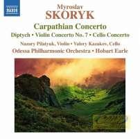 Skoryk: Carpathian Concerto Diptych Violin Concerto No. 7 Cello Concerto