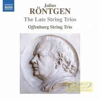 Röntgen: The Late String Trios