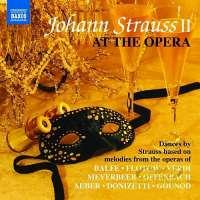 Strauss Johann at the Opera – Flotow, Verdi ,Meyerbeer, Offenbach, Gounod