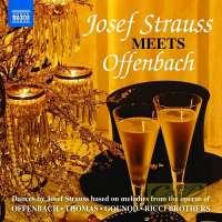 Josef Strauss Meets Offenbach - Offenbach Thomas Gounod Ricci