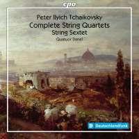 Tchaikovsky: Complete String Quartets; String Sextet