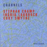Crump/Laubrock/Smythe: Channels
