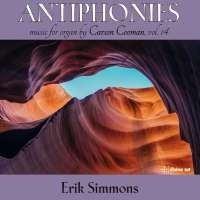 Antiphonies - organ music by Carson Cooman vol. 10