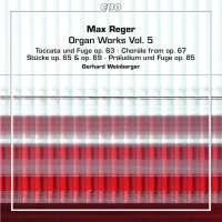 Reger: Organ Works Vol. 5