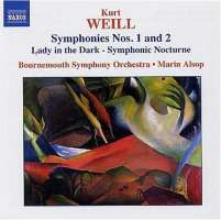 WEILL: Symphonies Nos. 1 and 2; Lady in the Dark - Symphonic Nocturne