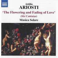 ARIOSTI: The flowering and fading of love