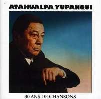 Atahualpa Yupanqui 30 Ans De...