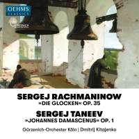 Rachmaninov: Die Glocken; Taneyev: Johannes Damascenus