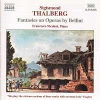 THALBERG: Fantasies on Operas by Bellini