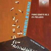 Kabalevsky: Piano Sonata No. 3; 24 Preludes