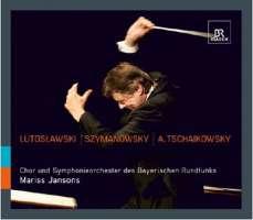 Lutosławski: Concerto for Orchestra, Szymanowski: Symphony No. 3, Alexander Tschaikowsky: Symphony No. 4