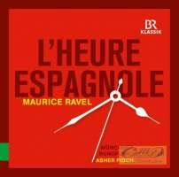 Ravel: L'heure espagnole / Chabrier, Emmanuel: España