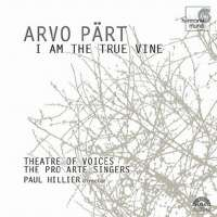Pärt: I Am the True Vine