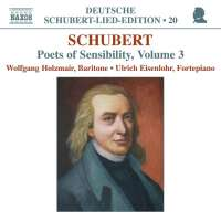 SCHUBERT: Lied Edition 20 - Poets of Sensibility Volume 3