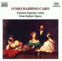 O MIO BABBINO CARO - FAMOUS SOPRANO ARIAS FROM ITALIAN OPERA