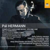 Hermann: Complete Surviving Music, Volume 1 - Cello Concerto