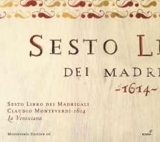 Monteverdi: Sesto Libro dei Madrigali