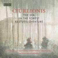 Ciurlionis: The Sea; In the Forest; Kestutis Overture
