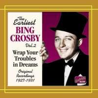 Bing Crosby: Earliest recordings vol. 2 ( 192