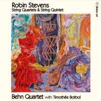 Stevens: String Quartets & String Quintets