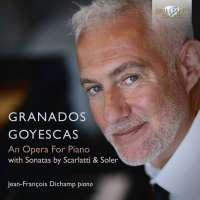 Granados: Goyescas, an Opera for Piano