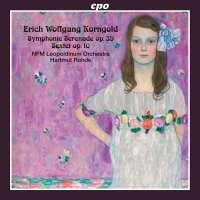 Korngold: Symphonic Serenade op. 39; Sextet op. 10