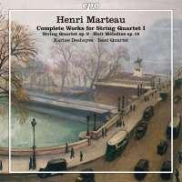 Marteau: Complete Works for String Quartet Vol. 1