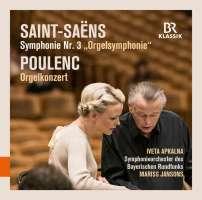 "Saint-Saëns: Symphony No.3 ""Organ""; Poulenc: Organ Concerto"