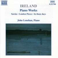 IRELAND: Piano Works vol. 1