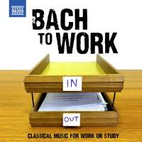 Bach to Work - Classical Music for Work or Study