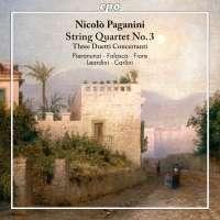 Paganini: String Quartet No. 3; Tre duetti concertanti