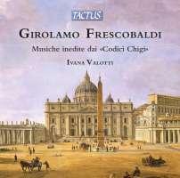 """Frescobaldi: Unpublished Music from """"Chigi Codices"""""""
