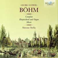 Böhm: Complete Harpsichord and Organ Music