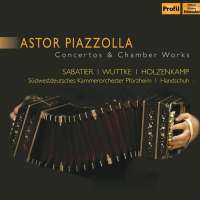 Piazzolla: Concertos & Chamber Works