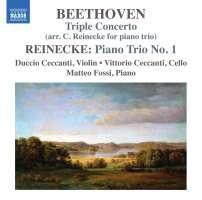 Beethoven: Triple Concerto; Reinecke: Piano Trio No. 1