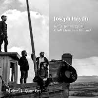 Haydn: String Quartets Op. 74 & Folk Music from Scotland