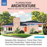 Ross: Architexture - Music for Jazz Quartet and Wind Ensemble