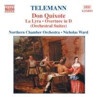 TELEMANN: Don Quixote; La Lyra; Ouverture in D Minor