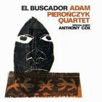 Adam Pierończyk Quartet: El Buscador