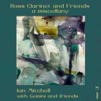 Bass Clarinet and Friends - A Miscellany