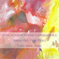 Busoni: Fantasia Contrappuntistica: Vlad: Opus Triplex