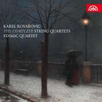 Kovařovic: The Complete String Quartets