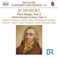 SCHUBERT: Lied Edition 33 - Part Songs, Vol. 2
