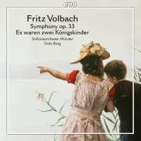 Volbach: Symphony op. 33; Es waren zwei Königskinder